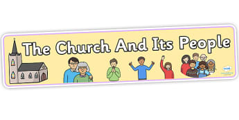 The Church And Its People Display Banner - Church, people, display, banner, display banner, themed header, header, themed banner, religion, decoration