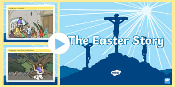 The Easter Story - The Easter Story PowerPoint, Easter, Jesus