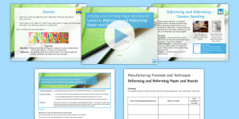 Manufacturing Processes- Joining and Forming Paper and Boards L4 Deforming and Reforming Lesson Pack - Key Stage 4 Design & technologydesign processGCSE design & technologydesign projectiterative designp