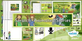 PlanIt - Computing Year 6 - Scratch Animated Stories Unit: Additional Resources
