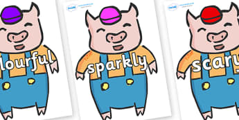 Wow Words on Little Pig - Wow words, adjectives, VCOP, describing, Wow, display, poster, wow display, tasty, scary, ugly, beautiful, colourful sharp, bouncy