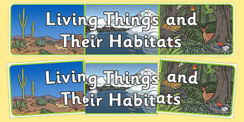 Living Things and Their Habitat Display Banner - animals, banner