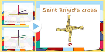 How to Make a Saint Brigid's Cross PowerPoint - saint brigid, irish history, ireland, saint, patron, cross, st brigids crosses, powerpoint