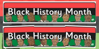 Black History Month Display Banner - black history, history, history month