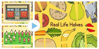 Real Life Halves Presentation - real, life, halves, maths, half