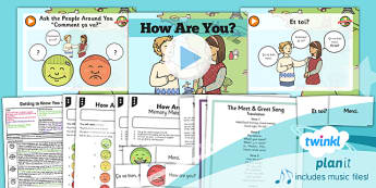 PlanIt - French Year 3 - Getting to Know You Lesson 3: How Are You? Lesson Pack