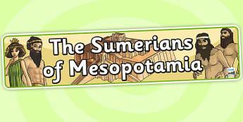 The Sumerians Of Mesopotamia Display Banner - mesopotamia, banner