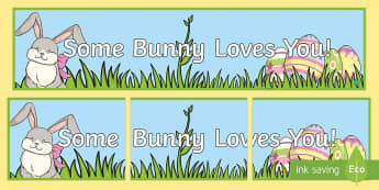 ROI Some Bunny Loves You! Display Banner - ROI Lent/Easter 2017,Irish, 3rd/4th Class, unior/Senior Infants,Easter