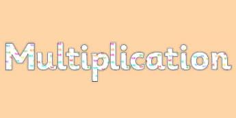 'Multiplication' Display Lettering - multiplication lettering, multiplication, multiplication display, multiplication themed lettering, ks2 maths display
