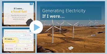 KS3 Generating Electricity If I Were... PowerPoint
