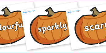 Wow Words on Pumpkins - Wow words, adjectives, VCOP, describing, Wow, display, poster, wow display, tasty, scary, ugly, beautiful, colourful sharp, bouncy