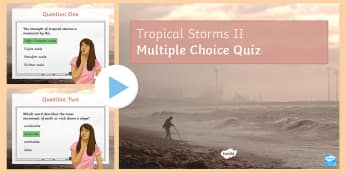 Tropical Storms Quiz 2 PowerPoint - The Challenge of Natural Hazards AQA GCSE
