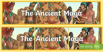 The Ancient Maya Display Banner - ancient mayans, banner, mayan