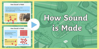 How Sound is Made PowerPoint - sound, how sound is made, how sound works, how we hear sound, sound waves, what causes sound waves, science powerpoint, ks2