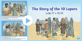 The Ten Lepers PowerPoint - Northern Ireland Curriculum, RE, Reconciliation, leprosy, Jesus healed - Northern Ireland Curriculum, RE, Reconciliation, leprosy, Jesus healed