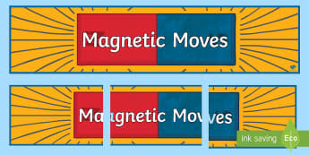 Magnetic Moves Physical Sciences Display Banner - Science, year 4, grade 4, magnets, primary connections, magnetism,Australia