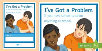 I've Got a Problem A4 Display Poster - problem, support, depressed, PSHCE, Poster