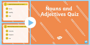 Nouns and Adjectives Quiz PowerPoint - Nouns and Adjectives Quiz  PowerPoint, nouns, adjectives, australian curriculum nouns powerpoint, au