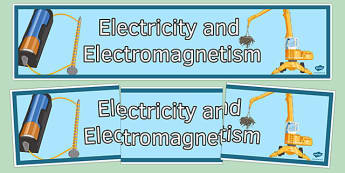 Electricity and Electromagnetism Display Banner - electricity and electromagnetism, display banner, display, banner, science