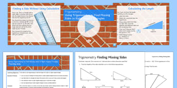 Using Trigonometry to Find Missing Sides in Right-Angled Triangles Lesson Pack - Trigonometry, SOHCAHTOA, right angled triangles, missing angles, sin, cos, tan, sine, cosine, tangen