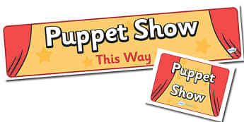 Puppet Show Signs - puppet show, signs, puppets, resource pack, pack, theatre, creative, activity, stories