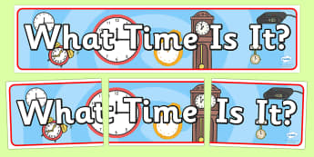 What Time Is It Display Banner - time, clock, class display