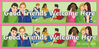 Good Friends Welcome Here Banner - entry, sen, social, friendship, group, anxiety
