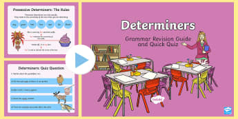 Determiners Grammar Revision Guide and Quick Quiz PowerPoint - English, writing, language, grammar, noun, sentences, determiner ,Australia