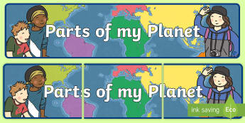 Parts of my Planet Display Banner - landforms, Geography, map, globe, Earth,continents,