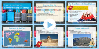 The Great Summer Holiday Challenge PowerPoint Pack - Geography, summer holiday, stand alone lesson, famous landmarks, continents, countries, atlas, World