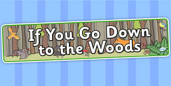If You Go Down to the Woods Display Banner - story, poem, banner