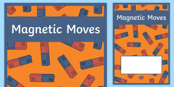 Magnetic Moves Year 4 Physical Sciences Editable Book Cover - Science, primary connections, physical science, grade 4, year 4, science journal, cover page, front
