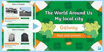 Galway the World around Us PowerPoint  - ROI - The World Around UsWAU, Irish