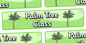 Palm Tree Themed Classroom Display Banner - Themed banner, banner, display banner, Classroom labels, Area labels, Poster, Display, Areas