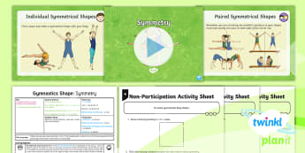 PlanIt - PE Year 3 - Gymnastics: Shape Lesson 5: Symmetry Lesson Pack - Y3, KS2, PlanIt, Gymnastics, shape, symmetry, partner, group, mirrored, apparatus, pike, straddle, t