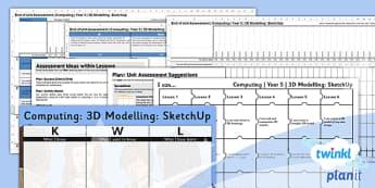 PlanIt - Computing Year 5 - 3D Modelling SketchUp Unit Assessment Pack - planit, computing, year 5, 3d modelling, sketchup