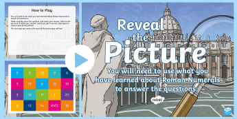 Roman Numerals Reveal the Picture Plenary Activity - Numeracy, Mathematics, ICT, interactive, revision, recap, number history,