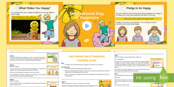 The International Day of Happiness Whole School Assembly Pack - The International Day of Happiness 2017 (20th March 2017), assembly script & PowerPoint, happy, happ