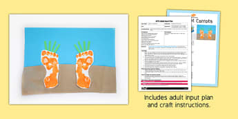 Footprint Carrots Craft EYFS Adult Input Plan and Resource Pack - adult led, plan