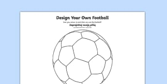 Design a Football Polish Translation - polish, Football, World Cup, Soccer, fine motor skills, colouring, designing, activity, foundation stage, euro 2016
