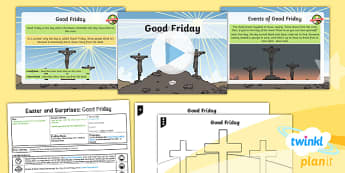 PlanIt - RE Year 1 - Easter and Surprises Lesson 3: Good Friday Lesson Pack - easter, RE