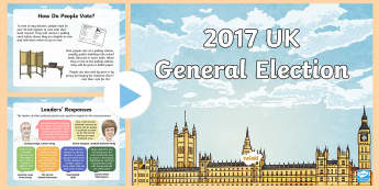 KS2 General Election 2017 Information PowerPoint - Election, Politics, Political, 2017, vote, voting, prime minister, theresa may, snap election, ks2,
