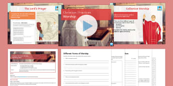 Christian Worship Lesson Pack - Christian Practices, GCSE Material, lord's prayer, quakers, liturgical, essay, exam, matthew