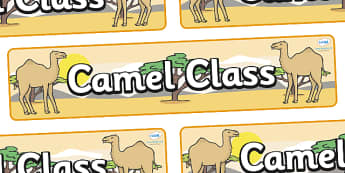 Camel Themed Classroom Display Banner - Themed banner, banner, display banner, Classroom labels, Area labels, Poster, Display, Areas