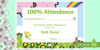 Spring Themed 100 Attendance Certificate - Certificates, awards, attendance, 100% attendance