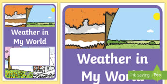 Weather in My World Foundation Year Earth and Space Sciences Editable Book Cover - Science, primary connections, earth and space, prep, reception, science journal, cover page, front c