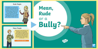 Rude, Mean or a Bully? PowerPoint - Bullying, mean, rude, power point, LO, life skills, Childline,
