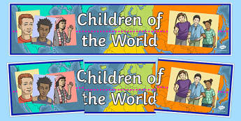 Children of the World Display Banner - Children of the World Display Banner, children of the world, world, children, around the world, worldwide, display, banner, sign, poster, kids, child, global, all over
