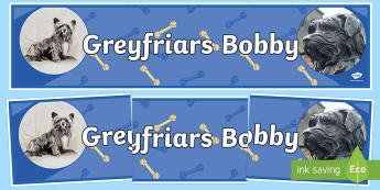Greyfriars Bobby Display Banner - CfE Scottish Significant Individuals,Scottish, dog, bobby, edinburgh, statue.