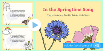 In the Springtime Song PowerPoint - EYFS, Early Years, Key Stage 1, KS1, spring, plants and growth, flowers, seasons, weather, rainbow,